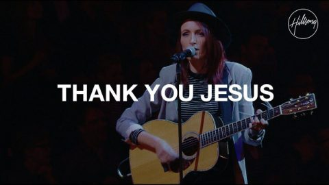 Thank You Jesus (You Rescued Me)- Hillsong Worship – Praise Song