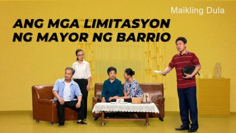 New Tagalog Skit Ang mga Limitasyon ng Mayor ng Barrio Why Christians Have to Flee Their Homes